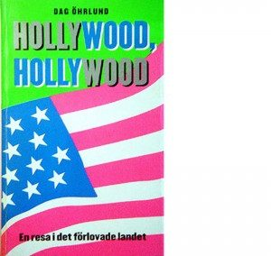 Hollywood, Hollywood – En resa i Det Förlovade Landet – 2000